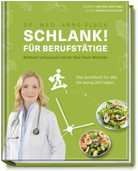 SCHLANK! FÜR BERUFSTÄTIGE Schlank! und gesund mit der Doc Fleck Methode
